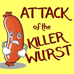 Attack Of The Killer Wurst